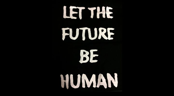 Let the future be human