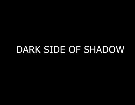 Dark side of shadow