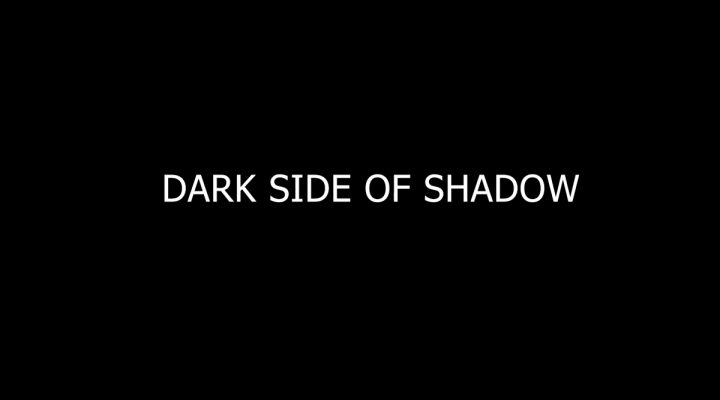 Dark side of shadow