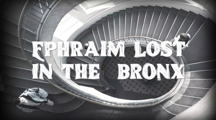 Ephraim lost in the Bronx
